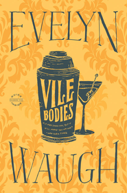Vile Bodies - eBook  -     By: Evelyn Waugh