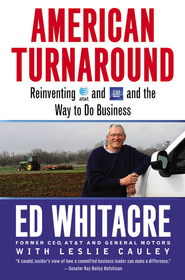 American Turnaround: Reinventing AT&T and GM and the Way We Do Business in the USA - eBook  -     By: Edward Whitacre, Leslie Cauley