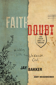 Faith, Doubt, and Other Lines I've Crossed: Walking with the Unknown God - eBook  -     By: Jay Bakker