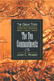 The Ten Commandments: A Preaching Commentary - eBook  -     By: John Holbert