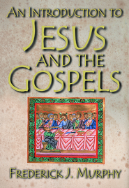 An Introduction to Jesus and the Gospels - eBook  -     By: Frederick J. Murphy