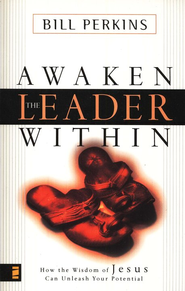 Awaken the Leader Within: How the Wisdom of Jesus Can Unleash Your Potential - eBook  -     By: Bill Perkins