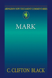 Abingdon New Testament Commentary - Mark - eBook  -     By: Clifton Black