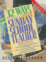 32 Ways to Become a Great Sunday School Teacher - eBook  -     By: Delia Halverson