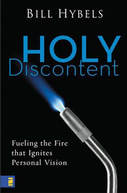 Holy Discontent: Fueling the Fire That Ignites Personal Vision - eBook  -     By: Bill Hybels
