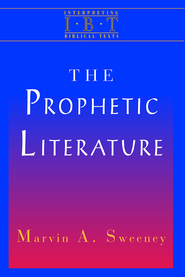 The Prophetic Literature (Interpreting Biblical Texts Series) - eBook  -     By: Marvin A. Sweeney