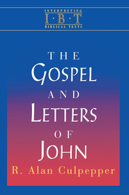 Interpreting Biblical Texts Series - The Gospel and Letters of John - eBook  -     By: R. Alan Culpepper