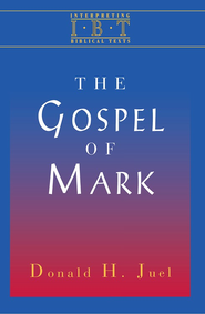 Interpreting Biblical Texts Series - Gospel of Mark - eBook  -     By: Donald Juel
