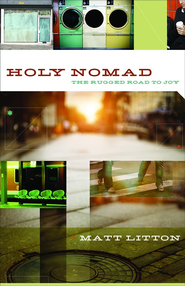 Holy Nomad: The Rugged Road to Joy - eBook  -