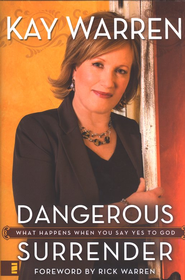 Dangerous Surrender - eBook  -     By: Kay Warren
