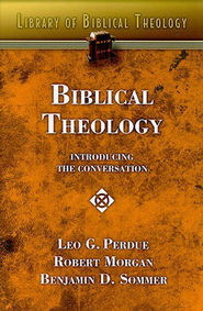 Biblical Theology: Introducing the Conversation - eBook  -     By: Leo Perdue