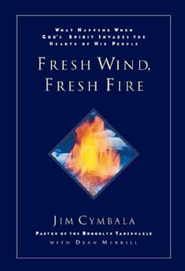 Fresh Wind, Fresh Fire - eBook  -     By: Jim Cymbala