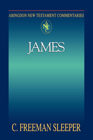 Abingdon New Testament Commentary - James - eBook  -     By: Freeman Sleeper
