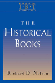 The Historical Books (Interpreting Biblical Texts Series) - eBook  -     By: Richard D. Nelson