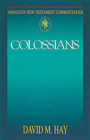 Abingdon New Testament Commentary - Colossians - eBook  -     By: David M. Hay
