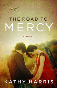 The Road to Mercy - eBook  -     By: Kathy Harris