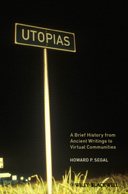Utopias: A Brief History from Ancient Writings to Virtual Communities - eBook  -     By: Howard P. Segal