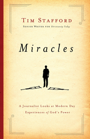Miracles: A Journalist Looks at Modern Day Experiences of God's Power - eBook  -     By: Tim Stafford