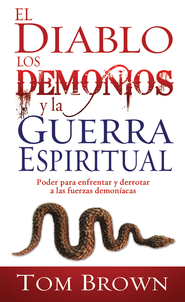 El Diablo, Los Demonios, Y La Guerra Espiritual - eBook  -     By: Tom Brown