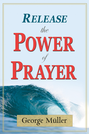 Release The Power Of Prayer - eBook  -     By: George Muller