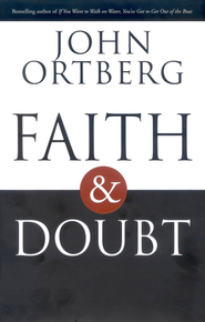 Faith and Doubt - eBook  -     By: John Ortberg