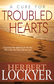 A Cure For Troubled Hearts - eBook  -     By: Herbert Lockyer