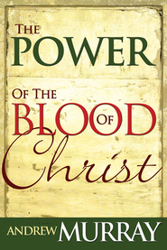 Power Of The Blood Of Christ - eBook  -     By: Andrew Murray