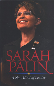Sarah Palin: A New Kind of Leader - eBook  -     By: Joe Hilley
