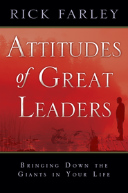 Attitudes of Great Leaders: Bringing down the Giants in Your Life - eBook  -     By: Rick Farley