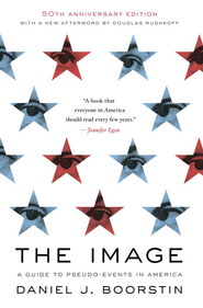 The Image: A Guide to Pseudo-Events in America - eBook  -     By: Daniel J. Boorstin