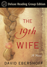 The 19th Wife (Random House Reader's Circle Deluxe Reading Group Edition): A Novel - eBook  -     By: David Ebershoff