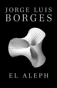 El Aleph - eBook  -     By: Jorge Luis Borges