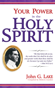 Your Power In The Holy Spirit - eBook  -     By: John G. Lake
