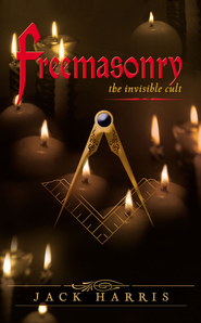 Freemasonry: The Invisible Cult - eBook  -     By: Jack Harris