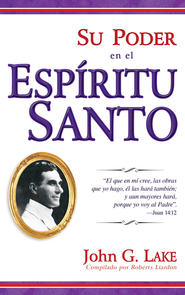 Su Poder En El Espiritu Santo - eBook  -     By: John G. Lake