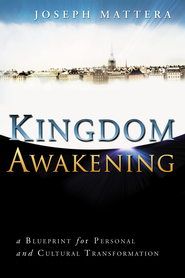 Kingdom Awakening: a Blueprint for Personal and Cultural Transformation - eBook  -     By: Joseph Mattera