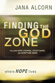 Finding the God Zone: where HOPE lives - eBook  -     By: Jana Alcorn