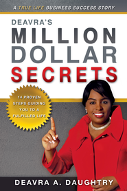 Deavra's Million Dollar Secrets: 14 Proven Steps Guiding You to a Fulfilled Life - eBook  -     By: Deavra Daughtry