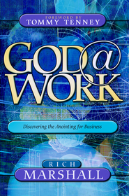 God@Work: Discovering the Anointing for Business - eBook  -     By: Rich Marshall, Tommy Tenney