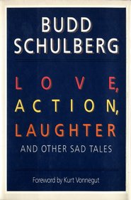Love, Action, Laughter and Other Sad Tales - eBook  -     By: Budd Schulberg