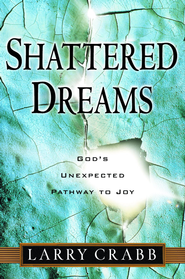 Shattered Dreams: God's Unexpected Path to Joy - eBook  -     By: Larry Crabb