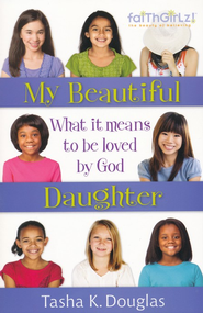 My Beautiful Daughter: What It Means to Be Loved by God - eBook  -     By: Tasha L. Douglas