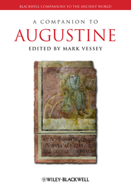 A Companion to Augustine - eBook  -     By: Mark Vessey