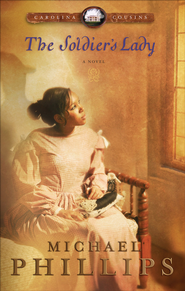 Soldier's Lady, The: A Novel - eBook  -     By: Michael Phillips