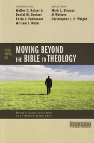 Four Views on Moving Beyond the Bible to Theology - eBook  -     By: Stanley N. Gundry, Gary T. Meadors, Walter C. Kaiser Jr.