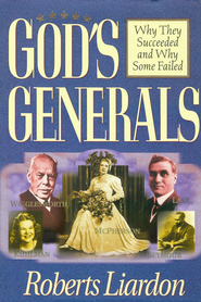 God's Generals: Why They Succeeded and Why Some Failed - eBook  -     By: Roberts Liardon