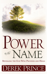 Power In The Name - eBook  -     By: Derek Prince