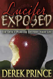 Lucifer Exposed - eBook  -     By: Derek Prince