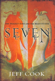 Seven: The Deadly Sins and The Beattitudes - eBook  -     By: Jeff Cook