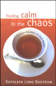 Finding Calm in the Chaos   -     By: Kathleen Long Bostrom